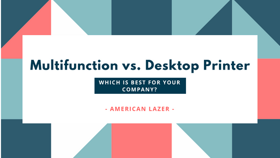 multifunction printer vs desktop printer?